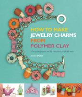 How to make jewelry charms from polymer clay Book cover