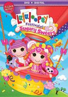Lalaloopsy. Festival of Sugary Sweets Book cover