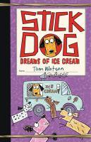Stick Dog dreams of ice cream  Cover Image