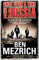 Go to record Once upon a time in Russia : the rise of the oligarchs -- ...
