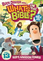 What's in the Bible? Vol. 13 God's kingdom comes! Book cover