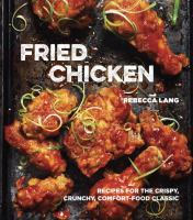 Fried chicken : recipes for the crispy, crunchy, comfort-food classic Book cover