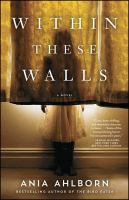 Within these walls : a novel  Cover Image