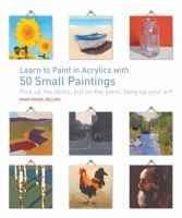 Learn to paint in acrylics : with 50 small paintings  Cover Image