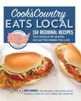 Cook's country eats local : 150 regional recipes you should be making no matter where you live Book cover
