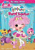 Lalaloopsy. Band together Book cover