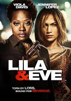 Lila & Eve by written by Pat Glifillan ; directed by Charles Stone, III.