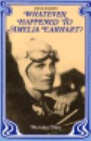 Go to record Whatever happened to Amelia Earhart?