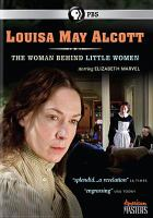 Louisa May Alcott : the woman behind Little women Book cover