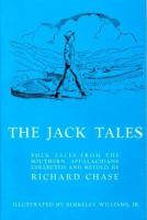 The Jack tales : told by R. M. Ward and his kindred in the Beech Mountain section of western North Carolina and by other descendants of Council Harmon (1803-1896) elsewhere in the southern mountains; with tales from Wise County, Virginia Book cover