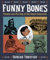 Go to record Funny bones : Posada and his Day of the Dead calaveras