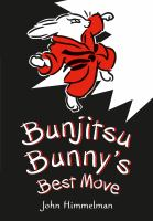 Bunjitsu Bunny's best move Book cover