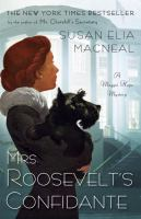 Go to record Mrs. Roosevelt's confidante : a Maggie Hope mystery