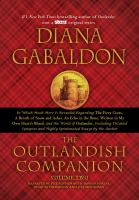 The outlandish companion. Volume two : in which much more is revealed regarding The fiery cross, A breath of snow and ashes, An echo in the bone and Written in my own heart's blood, and the world of Outlander, including detailed synopses, maps, medical procedures, chronologies, and highly opinionated essays by the author  Cover Image