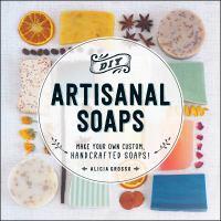 DIY artisanal soaps by Alicia Grosso.