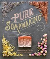 Pure soapmaking : how to create nourishing, natural skin care soaps Book cover