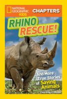 Rhino rescue! : and more true stories of saving animals Book cover