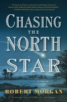 Go to record Chasing the North Star : a novel
