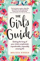 The girl's guide : getting the hang of your whole complicated, unpredictable, impossibly amazing life Book cover