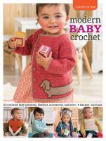 Go to record Modern baby crochet : 18 crocheted baby garments, blankets...