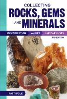 Collecting rocks, gems and minerals : identification, values, lapidary uses Book cover