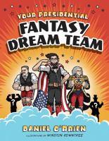 Your presidential fantasy dream team  Cover Image
