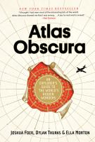 Atlas obscura : an explorer's guide to the world's hidden wonders  Cover Image