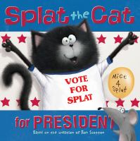 Splat the Cat for president Book cover