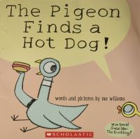 The Pigeon finds a hot dog! Book cover