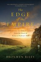 Go to record The edge of the Empire : a journey to Britannia : from the...