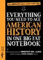 Everything you need to ace American history in one big fat notebook : the complete middle school study guide
