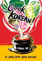 Go to record Cook Korean! : a comic book with recipes