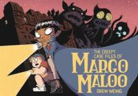 The creepy case files of Margo Maloo Book cover