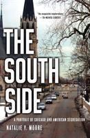 Go to record The South Side : a portrait of Chicago and American segreg...