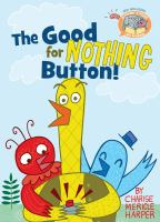 The good for nothing button  Cover Image