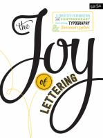 The joy of lettering : a creative exploration of contemporary hand lettering, typography & illustrated typeface Book cover