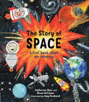 The story of space : a first book about our universe  Cover Image