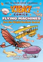 Flying machines : how the Wright brothers soared  Cover Image