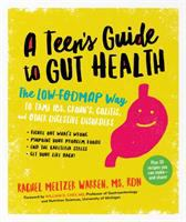 A teen's guide to gut health : the low-FODMAP way to tame IBS, Crohn's, colitis, and other digestive disorders Book cover