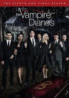 The vampire diaries. The eighth and final season. Cover Image