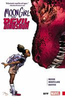 Go to record Moon Girl and Devil Dinosaur. BFF. Vol.1
