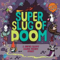 Super slug of doom : a Super Happy Magic Forest story Book cover