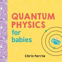 Quantum physics for babies  Cover Image