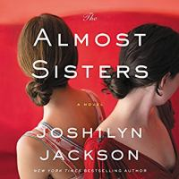 The almost sisters : a novel  Cover Image