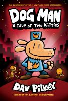 Dog Man : a tale of two kitties  Cover Image