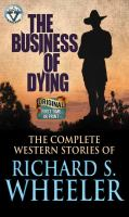 Go to record The business of dying : the complete western stories of Ri...