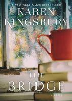 The bridge : a novel Book cover