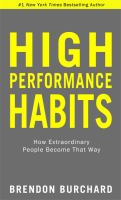 High performance habits : how extraordinary people become that way Book cover