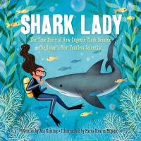 Shark lady : the true story of how Eugenie Clark became the ocean's most fearless scientist Book cover