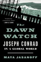 Go to record The dawn watch : Joseph Conrad in a global world